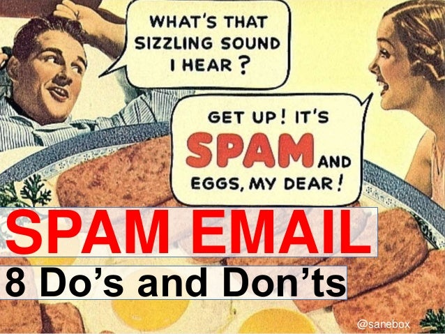 SPAM EMAIL 8 Do's and Don'ts @sanebox