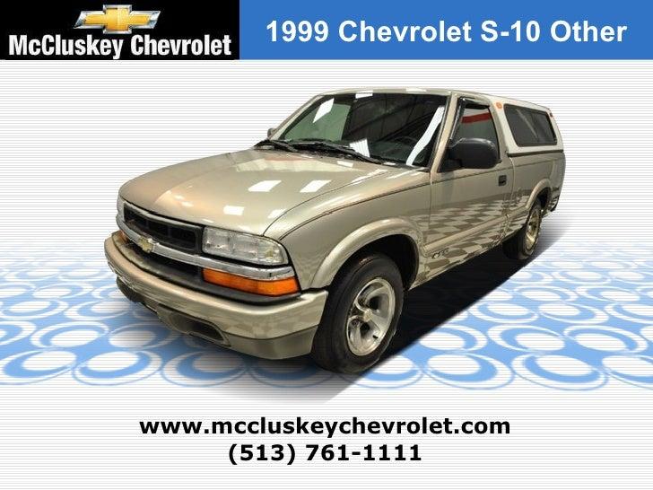 (513) 761-1111 www.mccluskeychevrolet.com 1999 Chevrolet S-10 Other