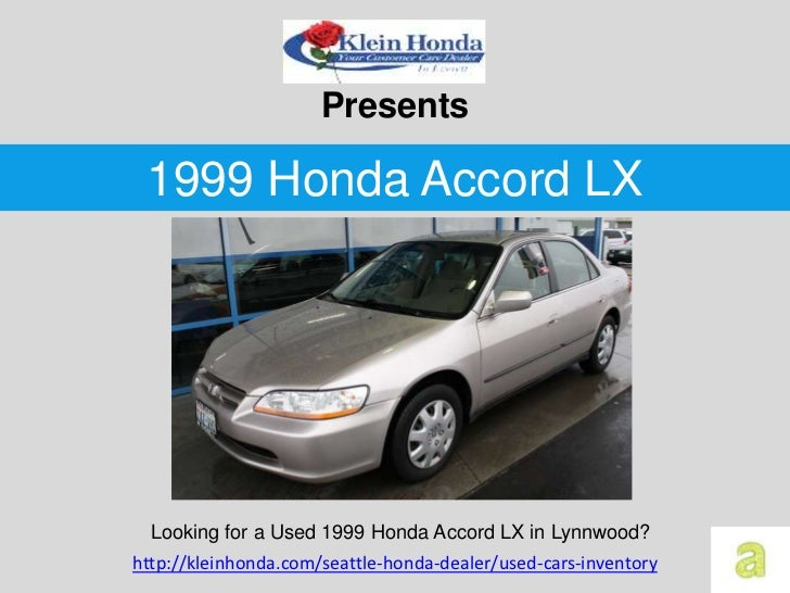 Presents 1999 Honda Accord LX  Looking for a Used 1999 Honda Accord LX in Lynnwood?http://kleinhonda.com/seattle-honda-dea...