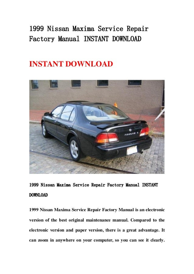 1999 nissan maxima service repair factory manual instant download rh slideshare net 2006 Nissan Maxima 2010 Nissan Maxima