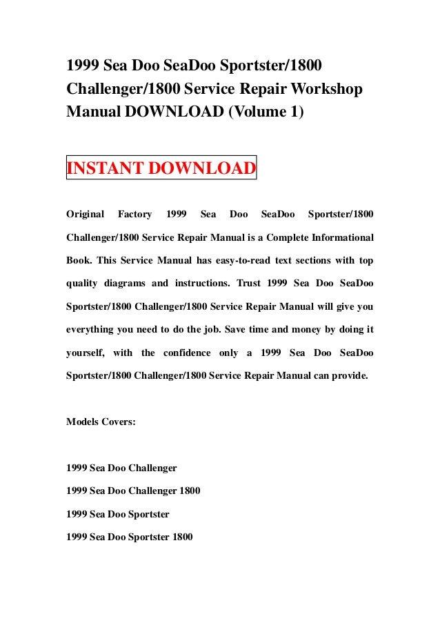 1999 Sea Doo SeaDoo Sportster/1800Challenger/1800 Service Repair WorkshopManual DOWNLOAD (Volume 1)INSTANT DOWNLOADOrigina...