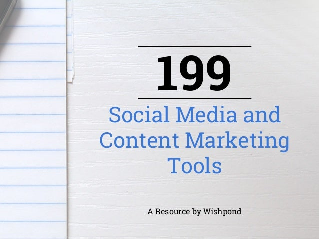 199 Social Media and Content Marketing Tools A Resource by Wishpond