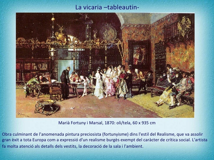 La vicaria –tableautin- Marià Fortuny i Marsal, 1870: oli/tela, 60 x 935 cm Obra culminant de l'anomenada pintura preciosi...