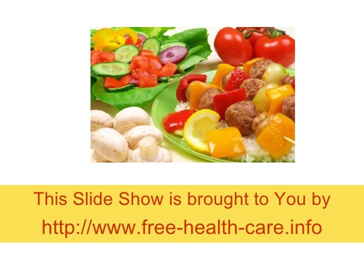 This Slide Show is brought to You by http://www.free-health-care.info