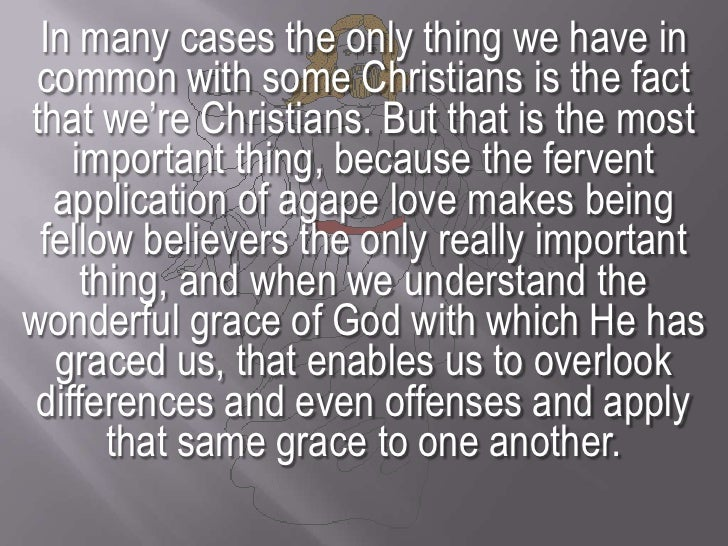 In many cases the only thing we have in common with some Christians is the fact that we're Christians. But that is the mos...