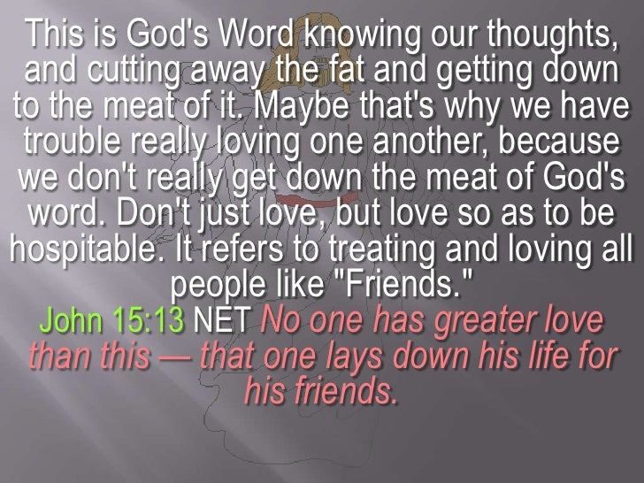 This is God's Word knowing our thoughts, and cutting away the fat and getting down to the meat of it. Maybe that's why we ...