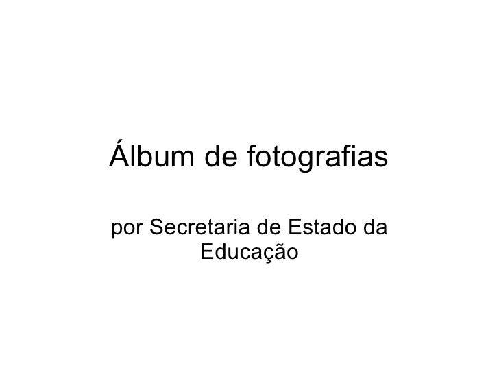 Álbum de fotografias por Secretaria de Estado da Educação