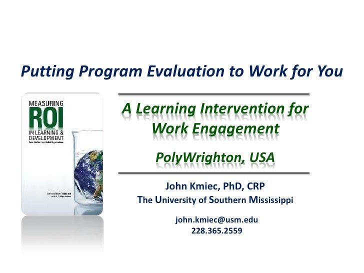 Putting Program Evaluation to Work for You             A Learning Intervention for                 Work Engagement        ...