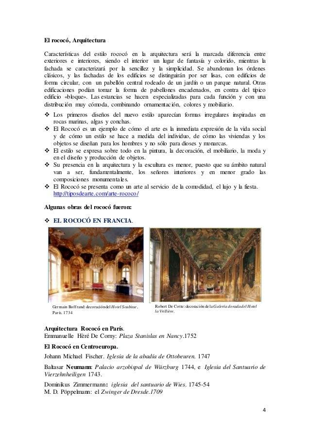 4 El rococó, Arquitectura Características del estilo rococó en la arquitectura será la marcada diferencia entre exteriores...