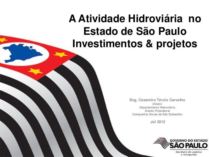 A Atividade Hidroviária noClick to edit Master title style•   Click to edit Master text styles São Paulo                  ...