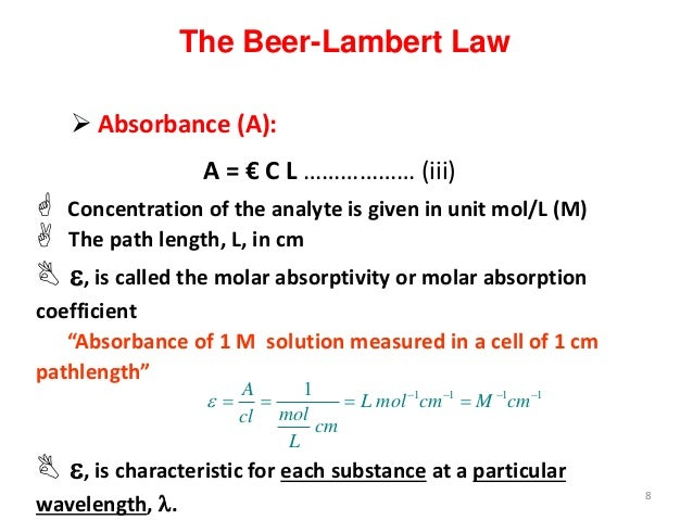 beer lambert law Absorption and transmission of light and the beer-lambert law lecture 21  beer-lambert law • consider light incident on a material with area a and.