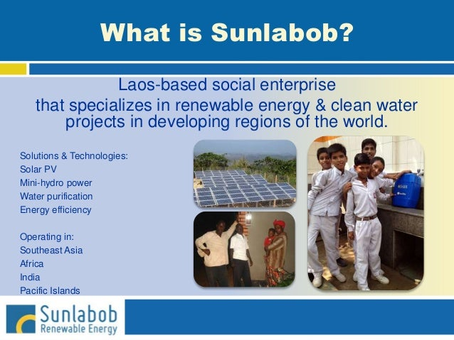 What is Sunlabob? Laos-based social enterprise that specializes in renewable energy & clean water projects in developing r...