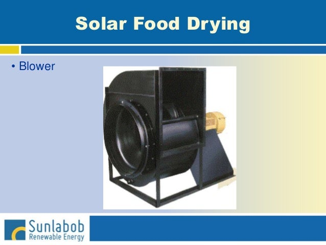 Solar Food Drying • Blower