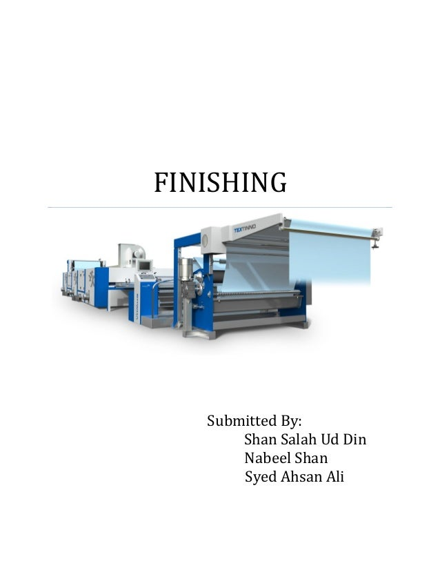 FINISHING Submitted By: Shan Salah Ud Din Nabeel Shan Syed Ahsan Ali