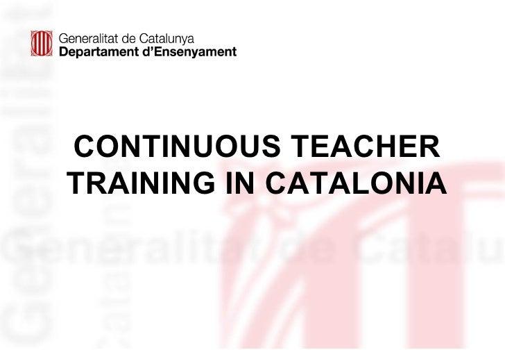 CONTINUOUS TEACHERTRAINING IN CATALONIA