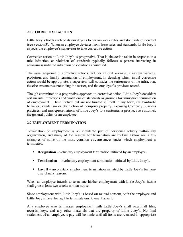 2.8 CORRECTIVE ACTION Little Joey's holds each of its employees to certain work rules and standards of conduct (see Sectio...