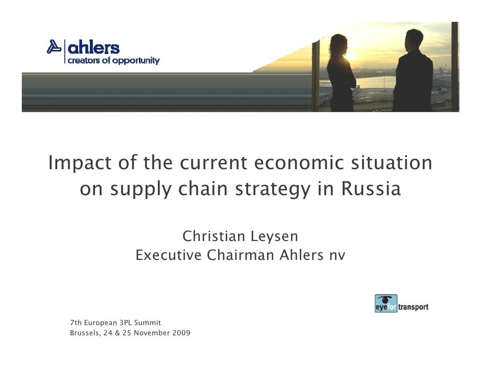Impact of the current economic situation    on supply chain strategy in Russia                          Christian Leysen  ...