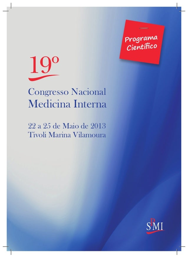 19ºCongresso NacionalMedicina Interna22 a 25 de Maio de 2013Tivoli Marina VilamouraProgramaCientífico