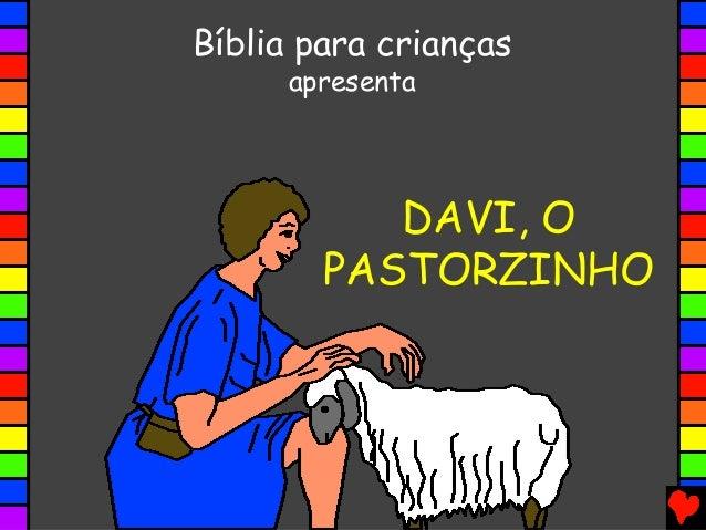 DAVI, O PASTORZINHO Bíblia para crianças apresenta