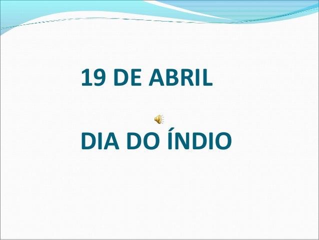 19 DE ABRILDIA DO ÍNDIO