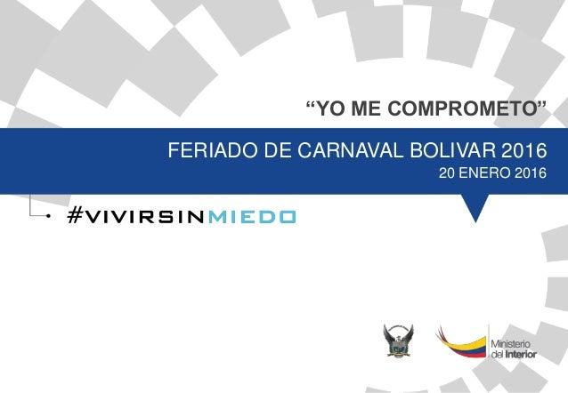 """YO ME COMPROMETO"" FERIADO DE CARNAVAL BOLIVAR 2016 20 ENERO 2016"