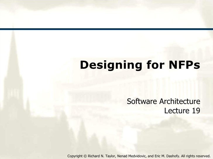 Designing for NFPs Software Architecture Lecture 19