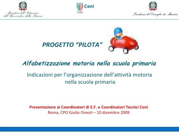 """PROGETTO """"PILOTA"""" Alfabetizzazione motoria nella scuola primaria Indicazioni per l'organizzazione dell'attività motoria ne..."""