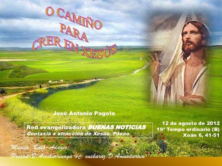 José Antonio Pagola                                                      12 de agosto de 2012     Red evangelizadora BUENA...