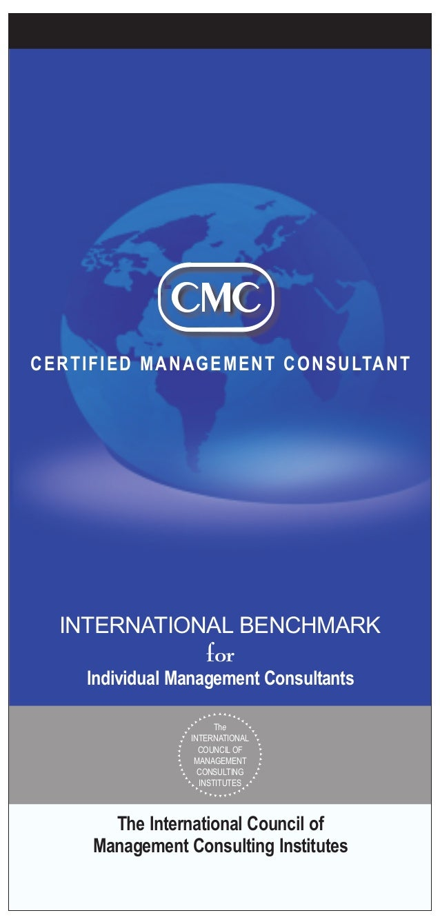 The International Council of Management Consulting Institutes CERTIFIED MANAGEMENT CONSULTANT for Individual Management Co...