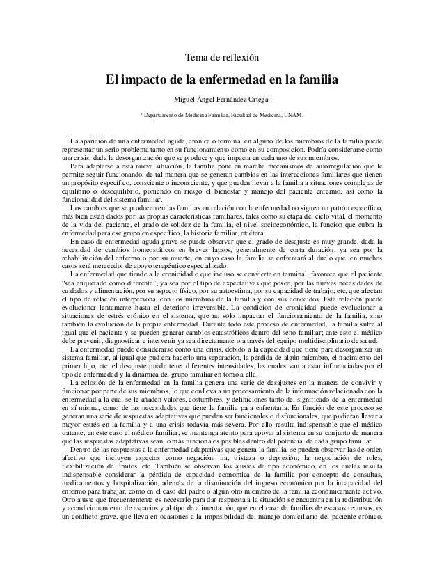 Tema de reflexión El impacto de la enfermedad en la familia Miguel Ángel Fernández Ortega1 1 Departamento de Medicina Fami...