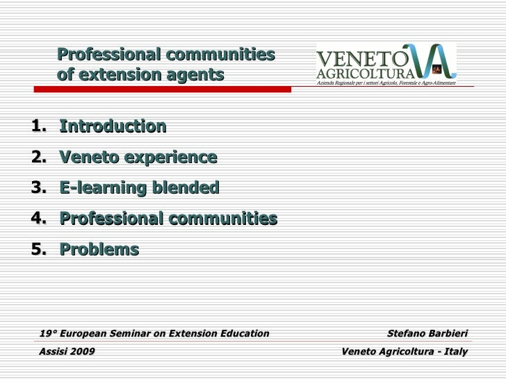 Professional communities    of extension agents   1. Introduction 2. Veneto experience 3. E-learning blended 4. Profession...