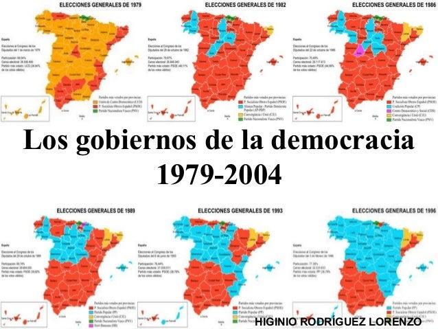 Los gobiernos de la democracia 1979-2004 HIGINIO RODRÍGUEZ LORENZO
