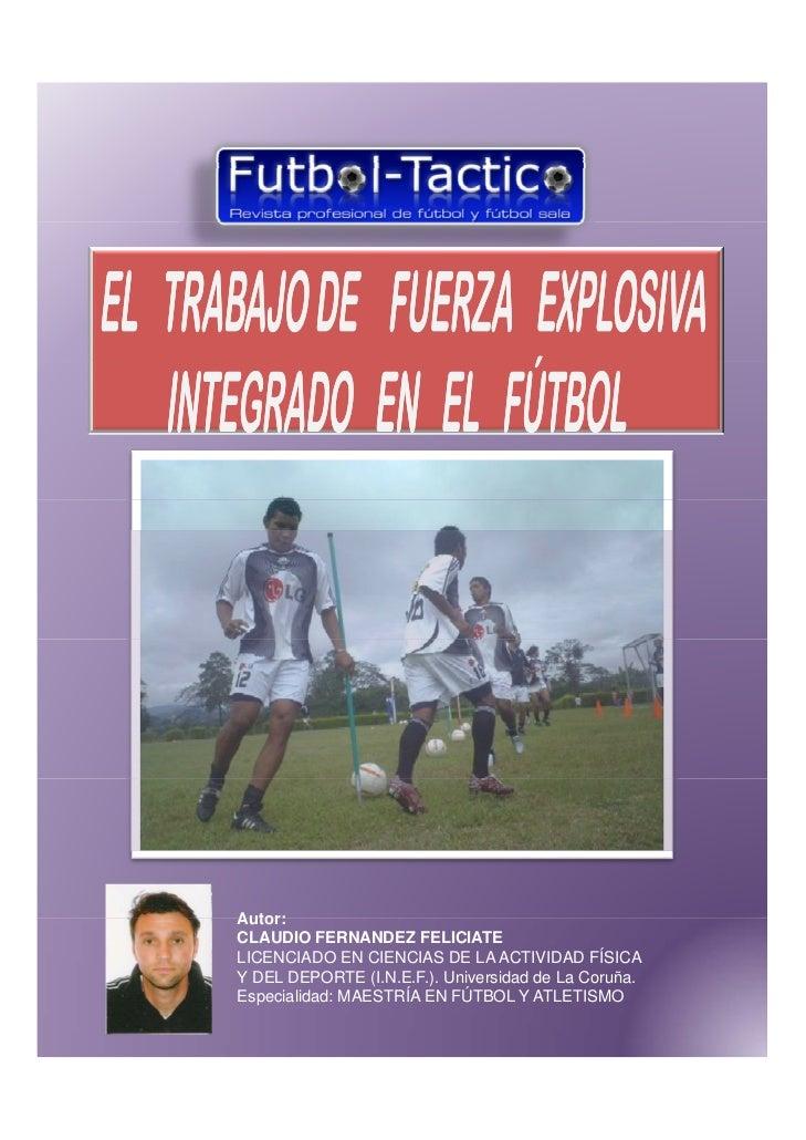 Autor: CLAUDIO FERNANDEZ FELICIATE LICENCIADO EN CIENCIAS DE LA ACTIVIDAD FÍSICA Y DEL DEPORTE (I.N.E.F.). Universidad de ...