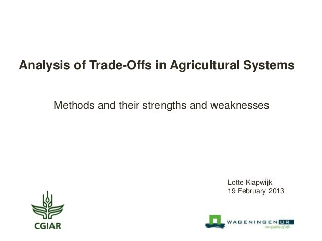 Analysis of Trade-Offs in Agricultural Systems     Methods and their strengths and weaknesses                             ...