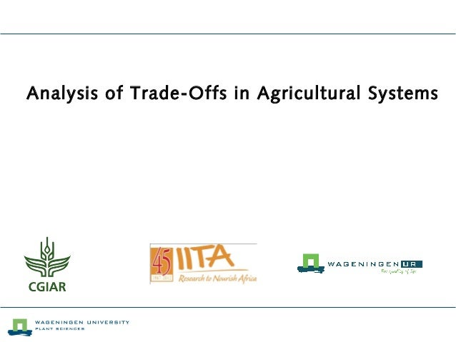Analysis of Trade-Offs in Agricultural Systems