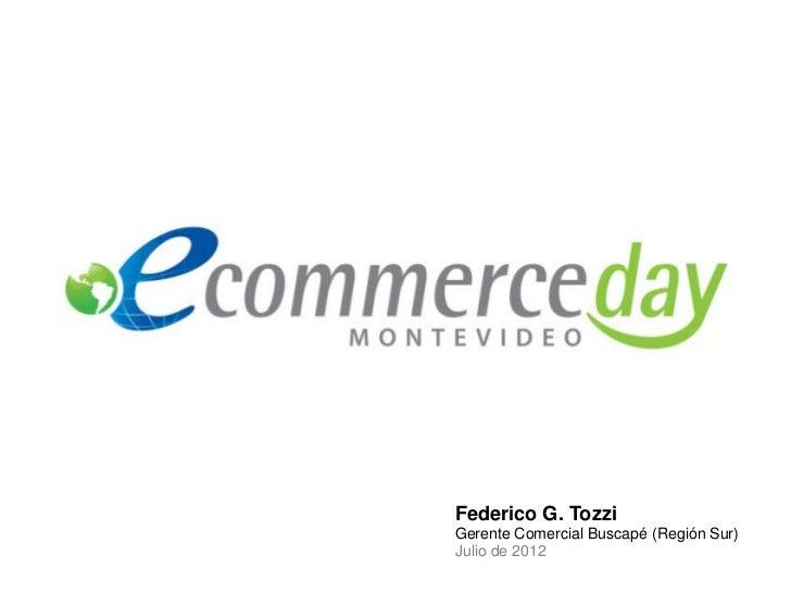 Federico G. TozziGerente Comercial Buscapé (Región Sur)Julio de 2012
