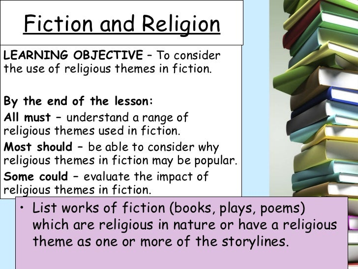 LEARNING OBJECTIVE  – To consider the use of religious themes in fiction. By the end of the lesson: All must –  understand...
