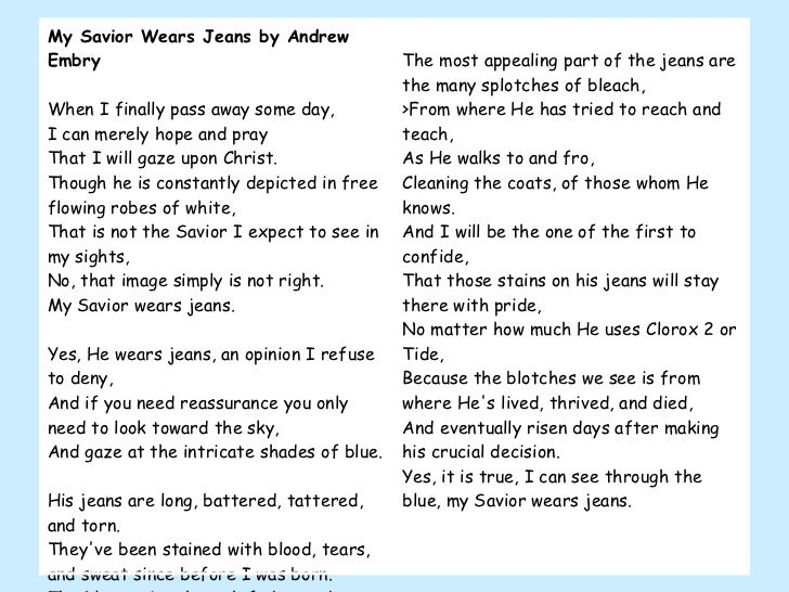 My Savior Wears Jeans by Andrew Embry When I finally pass away some day, I can merely hope and pray That I will gaze upon ...