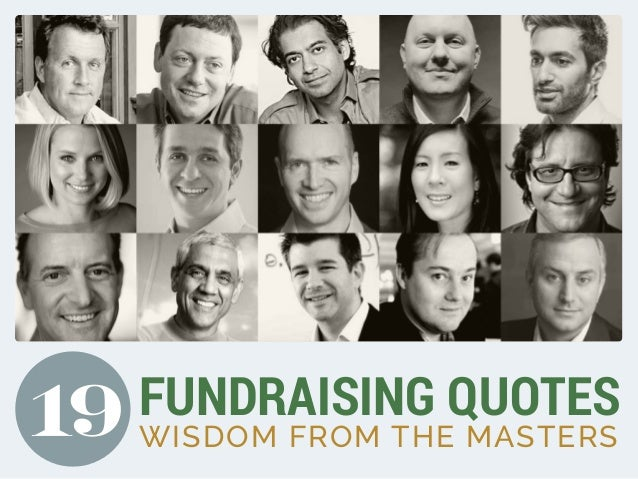 FUNDRAISING QUOTES  19 WISDOM FROM THE MASTERS
