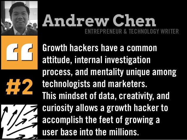 Growth hackers have a common attitude, internal investigation process, and mentality unique among technologists and market...