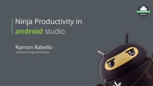Ramon Rabello android ninja developer Ninja Productivity in android studio