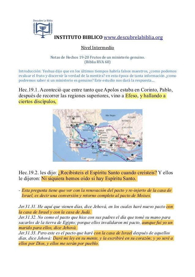 INSTITUTO  BIBLICO  www.descubrelabiblia.org Nivel  Intermedio Notas  de  Hechos  19-‐20  Frutos  de  u...