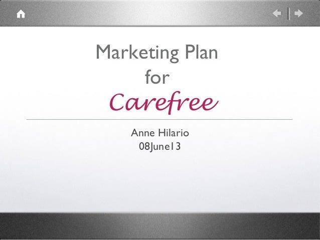 Marketing Plan for Carefree Anne Hilario 08June13