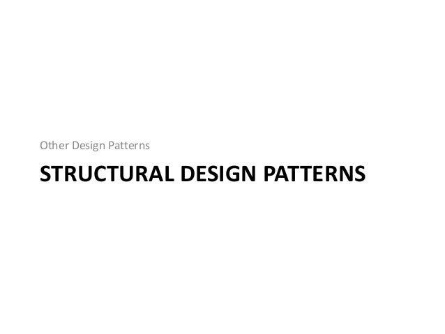 STRUCTURAL DESIGN PATTERNSOther Design Patterns