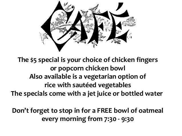 The $5 special is your choice of chicken fingers or popcorn chicken bowl Also available is a vegetarian option of rice wit...