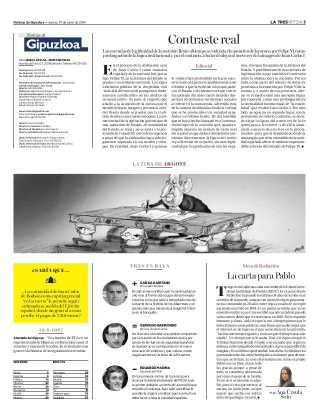 Noticias de Gipuzkoa –Jueves, 19 de junio de 2014 LA TRES IRITZIA 3 Editorial E n el proceso de la abdicación ayer de Juan...