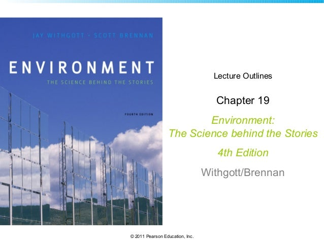Lecture Outlines  Chapter 19 Environment: The Science behind the Stories 4th Edition Withgott/Brennan  © 2011 Pearson Educ...