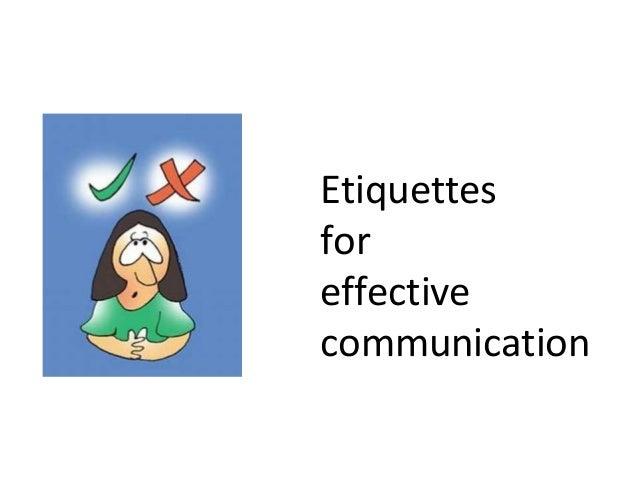 Etiquettes for effective communication