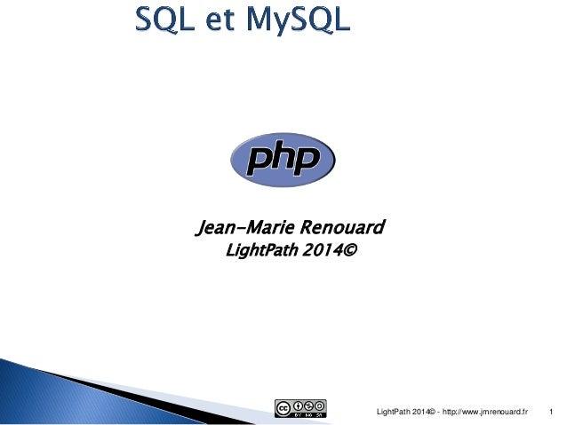 Jean-Marie Renouard  LightPath 2014©  LightPath 2014© - http://www.jmrenouard.fr  1