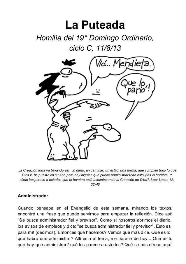 LaPuteada Homilíadel19°DomingoOrdinario, cicloC,11/8/13 LaCreacióntodavallevandoasí,unritmo,uncaminar,un...